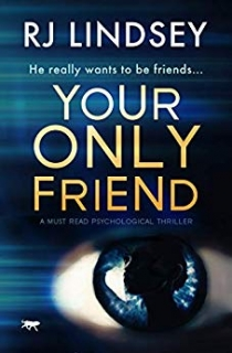 Your Only Friend by RJ Lindsey