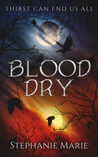 Blood Dry by Stephanie Marie