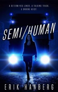 Semi/Human by Erik E. Hanberg