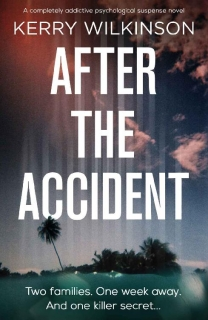 After the Accident by Kerry Wilkinson