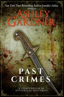 Past Crimes: A Compendium of Historical Mysteries by Ashley Gardner