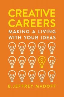 Creative Careers by B. Jeffrey Madoff