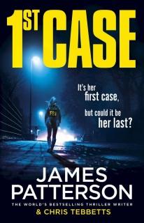 1st Case by James Patterson & Chris Tebbetts