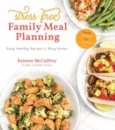 Stress-Free Family Meal Planning by Kristen McCaffrey