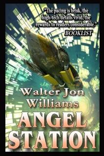 Angel Station by Walter Jon Williams