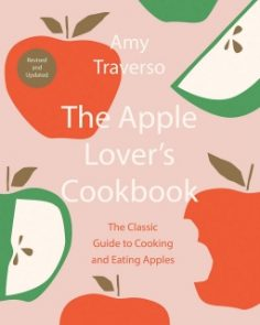 The Apple Lover's Cookbook, Revised & Updated Edition by Amy Traverso