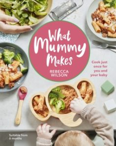 What Mummy Makes by Rebecca Wilson