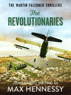 The Revolutionaries by Max Hennessy, John Harris