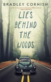 Lies Behind The Woods by Bradley Cornish