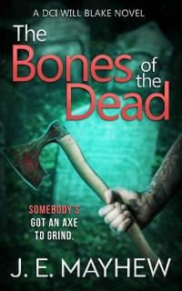 The Bones of the Dead by J.E. Mayhew