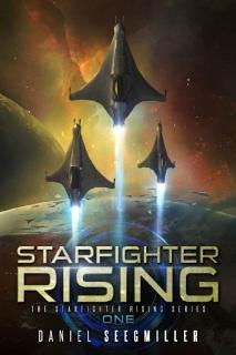 Starfighter Rising by Daniel Seegmiller