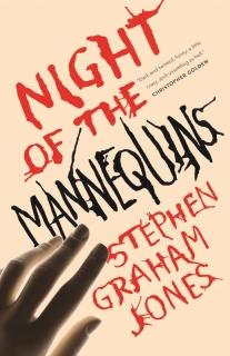 Night of the Mannequins by Stephen Graham Jones