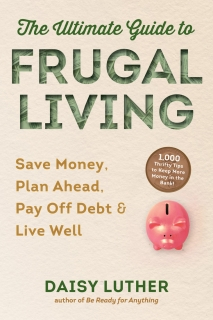 The Ultimate Guide to Frugal Living by Daisy Luther