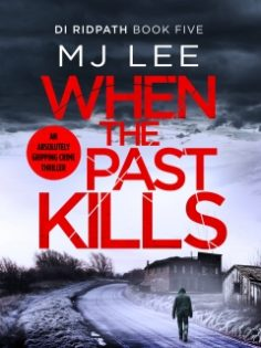 When the Past Kills by MJ Lee