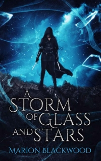 A Storm of Glass and Stars by Marion Blackwood