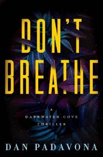 Don't Breathe by Dan Padavona