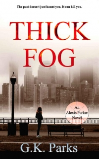 Thick Fog by G.K. Parks