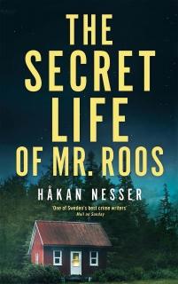The Secret Life of Mr Roos by Håkan Nesser