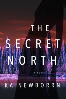 The Secret North by Ka Newborrn