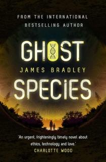 Ghost Species by James Bradley