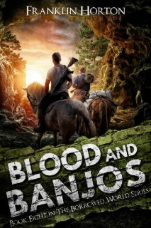 Blood And Banjos by Franklin Horton