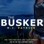 The Busker by M.J. Patrick