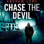 Chase The Devil by Andrew Lowe