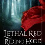 Lethal Red Riding Hood by Leonard Wilson, Ann Marie Wilson
