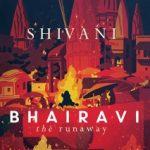 Bhairavi: The Runaway by Shivani Gaura Pant