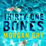 Thirty-One Bones by Morgan Cry