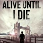 Alive Until I Die by Stephen Taylor