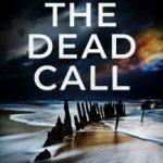 The Dead Call by J.M. Dalgliesh