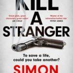 Kill a Stranger by Simon Kernick