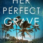 Her Perfect Grave by Paul Knox