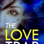 The Love Trap by Caroline Goldsworthy