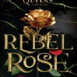 Rebel Rose by Emma Theriault