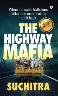 The Highway Mafia by Suchitra S Rao