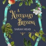 A Necessary Blessing by Sarah Head