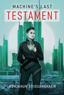 Machine's Last Testament by Benjanun Sriduangkaew