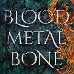 Blood, Metal, Bone by Lindsay Cummings