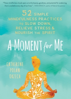 A Moment for Me by Catherine Polan Orzech