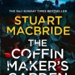 The Coffin Maker's Garden by Stuart MacBride