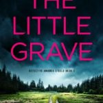 The Little Grave by Carolyn Arnold
