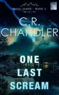 One Last Scream by C.R. Chandler