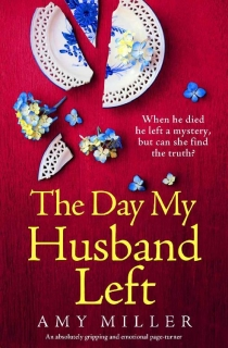 The Day My Husband Left by Amy Miller