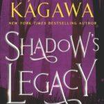 Shadow's Legacy by Julie Kagawa