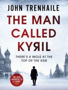 The Man Called Kyril by John Trenhaile