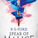 The Spear of Malice by R.S. Ford