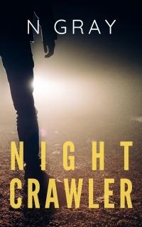 Nightcrawler by N Gray