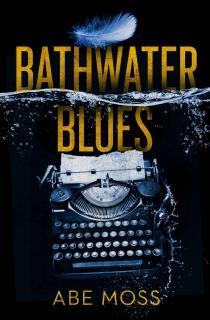 Bathwater Blues by Abe Moss